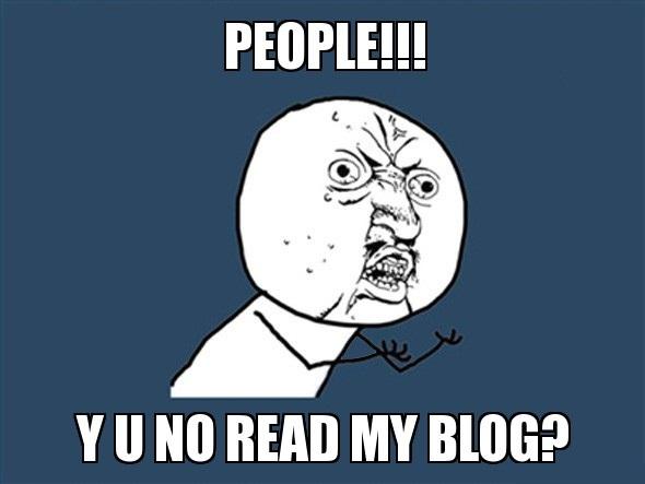 y u no read my blog?