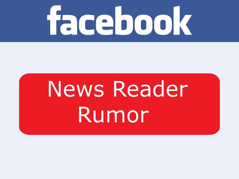 facebook news reader rumor