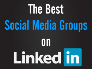 best social media groups on LinkedIn