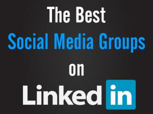best social media groups on LinkedIn