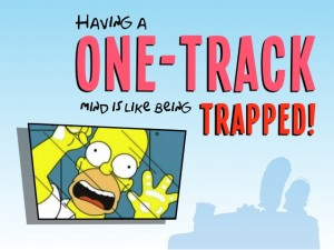 Having a one-track mind is like being trapped