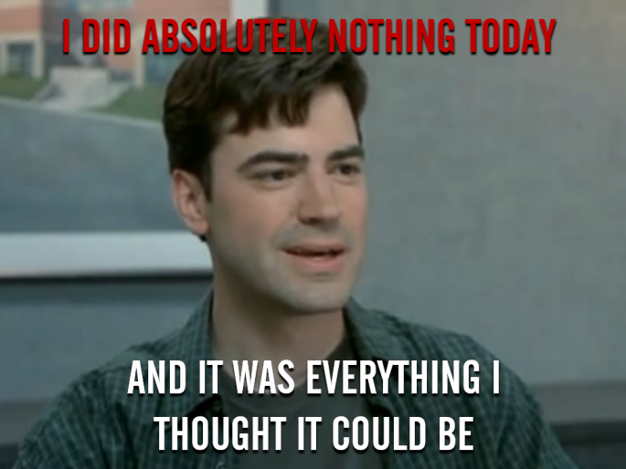 did nothing today