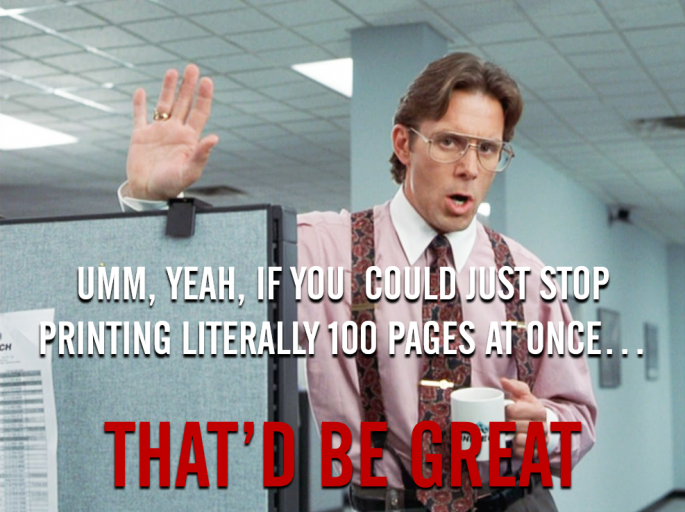 stop printing 100s of pages