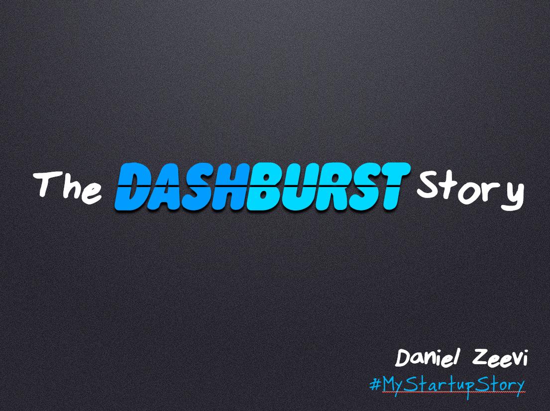The DashBurst Story