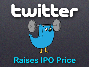 Twitter Raises IPO Price