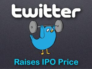 Twitter Raises IPO Price
