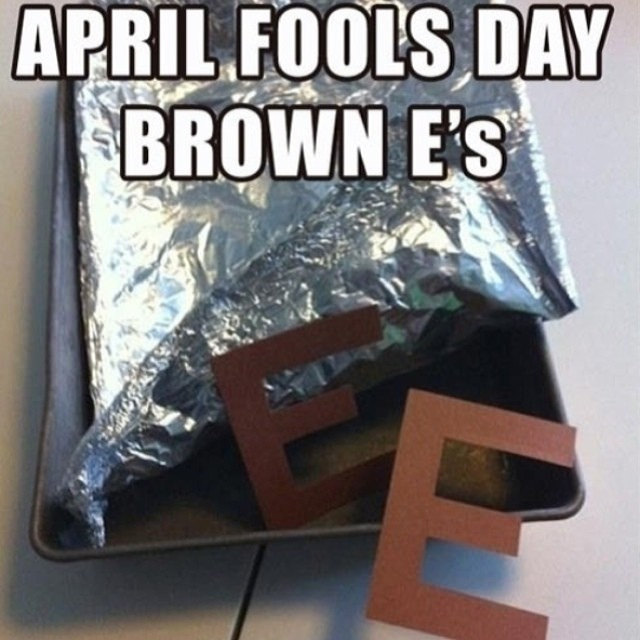 brown e's april fool's day prank