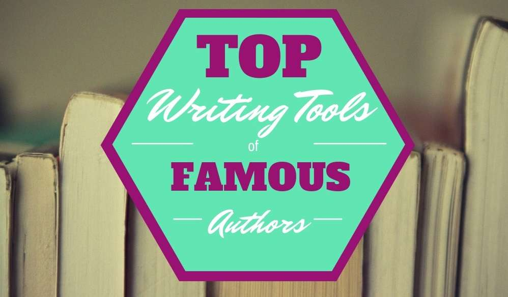 Top Writing Tools of Famous Authors - Copy